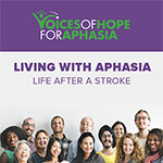 Living With Aphasia: Life After a Stroke